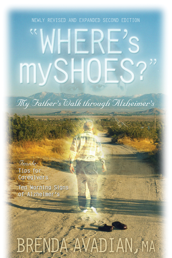 "Avadian's book ""Where's my shoes?"" My Father's Walk through Alzheimer's"