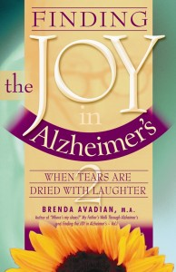 Finding the JOY in Alzheimer's - When Tears are Dried with Laughter